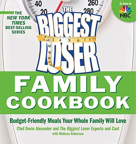 9781605297835: Biggest Loser Family Cookbook: Budget-Friendly Meals Your Whole Family Will Love