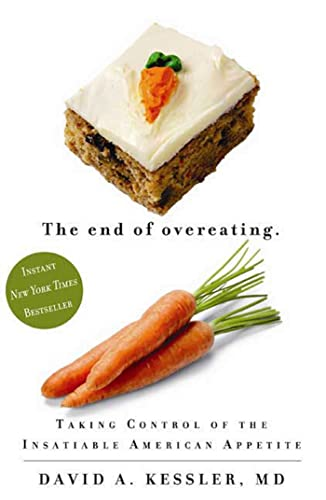 9781605297859: The End of Overeating: Taking Control of the Insatiable American Appetite