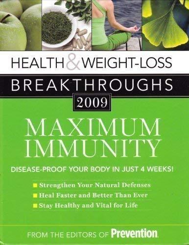 Health & Weight-loss Breakthroughs 2009: Maximum Immunity: Prevention