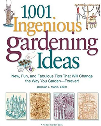 9781605298146: 1,001 Ingenious Gardening Ideas: New, Fun and Fabulous That Will Change the Way You Garden - Forever! (Rodale Garden Book)
