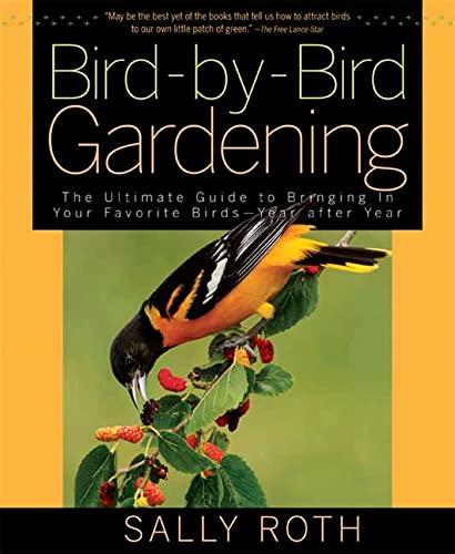 9781605298252: Bird-by-Bird Gardening: The Ultimate Guide to Bringing in Your Favorite Birds--Year after Year