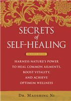 Secrets of Self-Healing: Harness Nature's Power to: Maoshing Ni