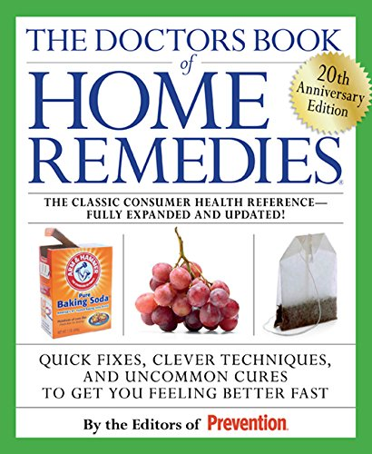 9781605298665: The Doctors Book of Home Remedies: Quick Fixes, Clever Techniques, and Uncommon Cures to Get You Feeling Better Fast