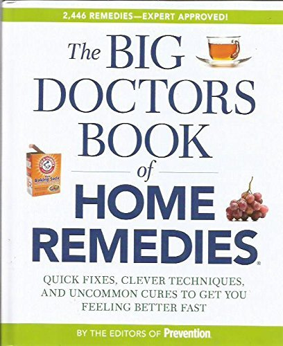 The Big Doctors Book of Home Remedies: Editors of Prevention