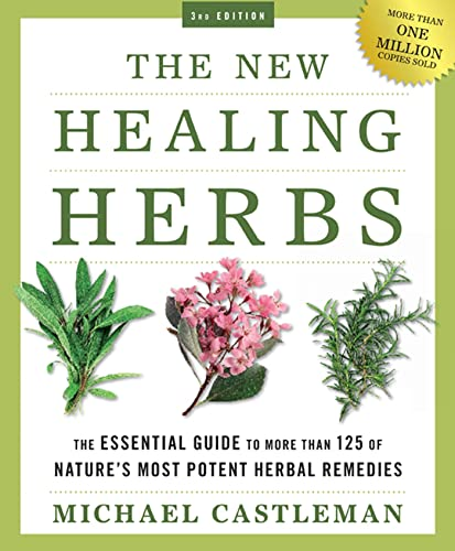9781605298894: The New Healing Herbs: The Essential Guide to More Than 125 of Nature's Most Potent Herbal Remedies
