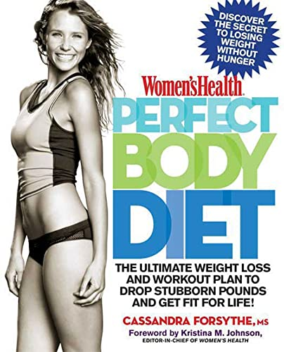 9781605298979: Women's Health Perfect Body Diet: The Ultimate Weight Loss and Workout Plan to Drop Stubborn Pounds and Get Fit for Life!