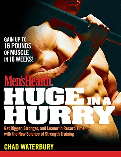 9781605299341: Men's Health Huge in a Hurry: Get Bigger, Stronger, and Leaner in Record Time with the New Science of Strength Training