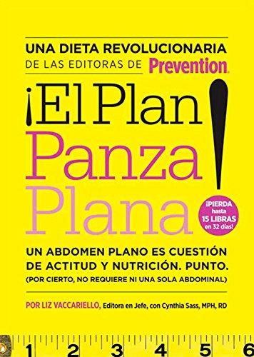 9781605299372: ¡El ¡El Plan panza plana!: Un abdomen plano es cuestión de actitud y nutrición. Punto. (Por cierto, no requiere ni una solo abdominal). (Spanish Edition)