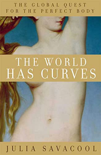9781605299389: The World Has Curves: The Global Quest for the Perfect Body