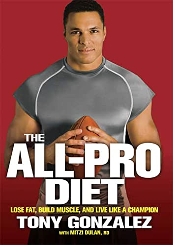 9781605299518: The All-Pro Diet: Lose Fat, Build Muscle, and Live Like a Champion