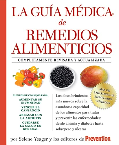 9781605299525: La Guia medica de remedios alimenticios: Los descubrimientos más nuevos sobre la asombrosa capacidad de los alimentos para tratar y prevenir las ... hasta sobrepeso y úlceras (Spanish Edition)