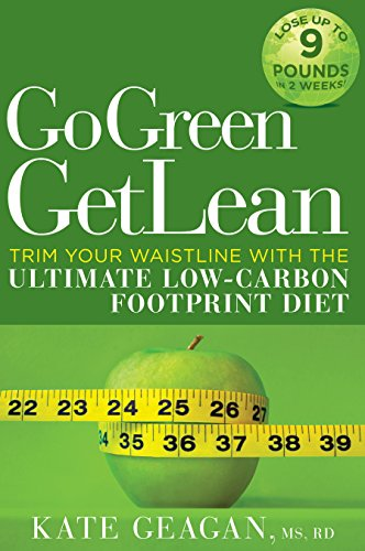 9781605299891: Go Green Get Lean: Trim Your Waistline with the Ultimate Low-Carbon Footprint Diet