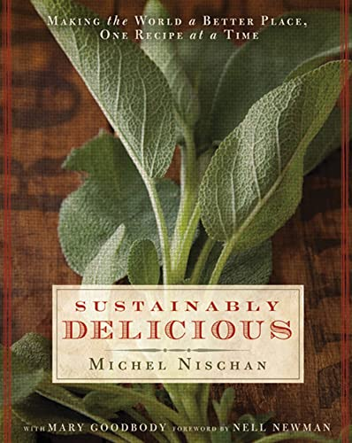 9781605299983: Sustainably Delicious: Making the World a Better Place, One Recipe at a Time