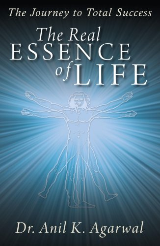 The Real Essence of Life: Dr. Anil K. Agarwal
