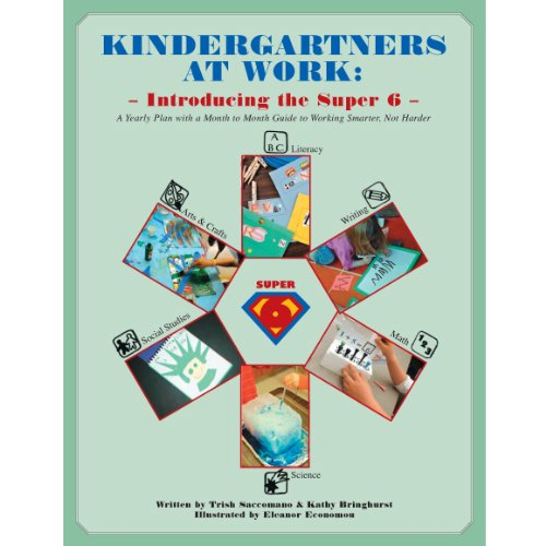 9781605300122: Kindergartners at Work: Introducing the Super 6