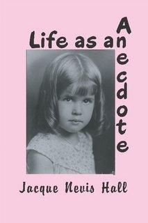 Life as an Anecdote