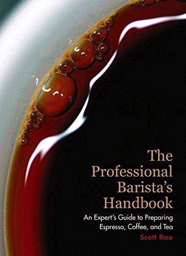 9781605300986: The Professional Barista's Handbook: An Expert Guide to Preparing Espresso, Coffee, and Tea