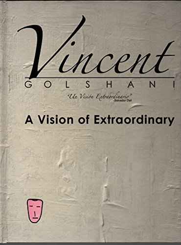 9781605301402: Vincent Golshani - A Vision of Extraordinary