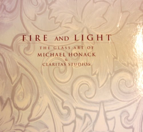 9781605302140: Fire and Light: The Glass Art of Michael Honack