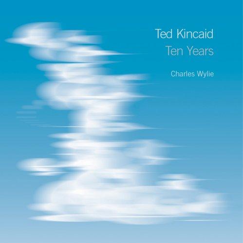 9781605302522: Ted Kincaid: Ten Years