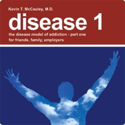 9781605302621: Disease 1: The Disease Model of Addiction - Part 1 for Friends, Family, and Employers
