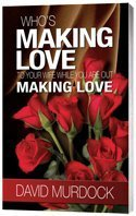 9781605303420: Who's Making Love to Your Wife While You're Out Making Love