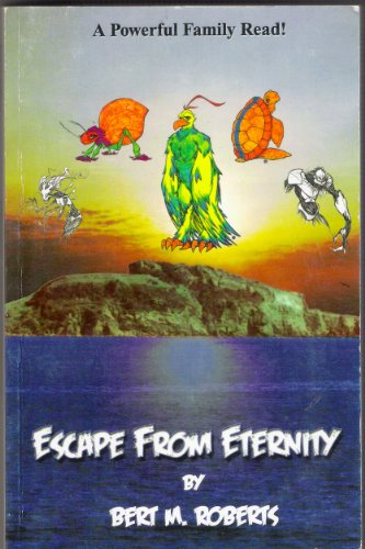 9781605305660: Escape From Eternity (a powerful family read)