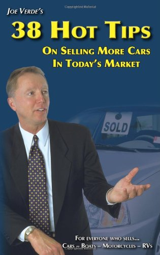 9781605308418: 38 Hot Tips On Selling More Cars In Today's Market