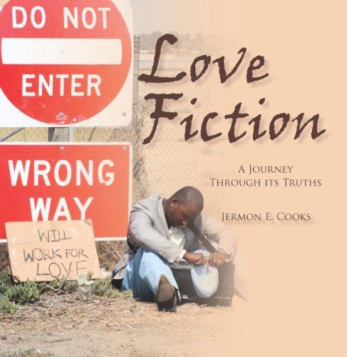 Love Fiction: A Journey Through Its Truths: Jermon E. Cooks