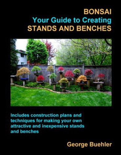 9781605309934: Bonsai, Your Guide to Creating Stands and Benches