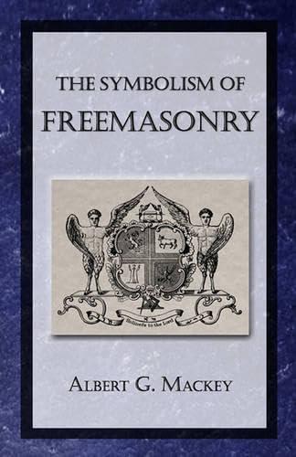 9781605320502: The Symbolism of Freemasonry
