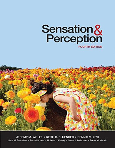 Sensation and Perception, Fourth Edition: Jeremy M. Wolfe,