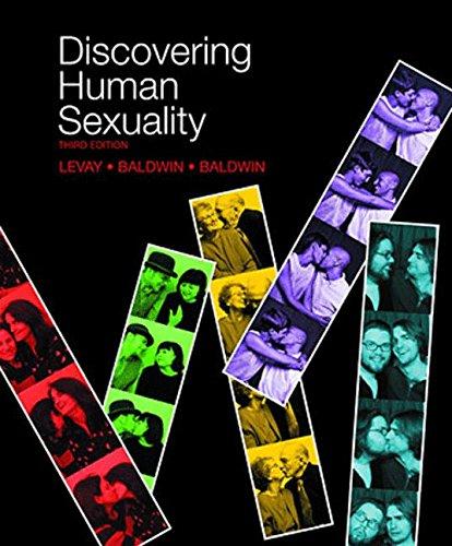 Discovering Human Sexuality, Third Edition: Simon LeVay; Janice Baldwin; John Baldwin