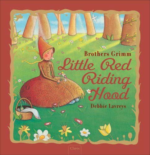 Little Red Riding Hood (Classic Fairy Tales) (160537007X) by Brothers Grimm