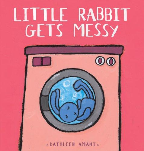 9781605370170: Little Rabbit Gets Messy (Anna series)