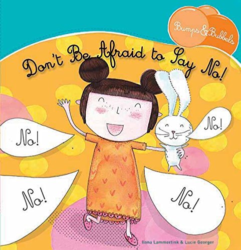 Don't Be Afraid to Say No! (Bunnys & Bubbles): Lammertink, Ilona
