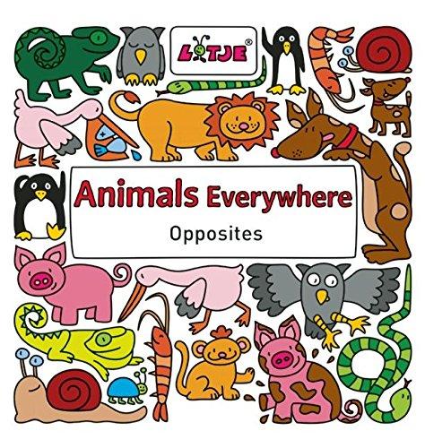 9781605371993: Animals Everywhere: Opposites (Lotje Everywhere)
