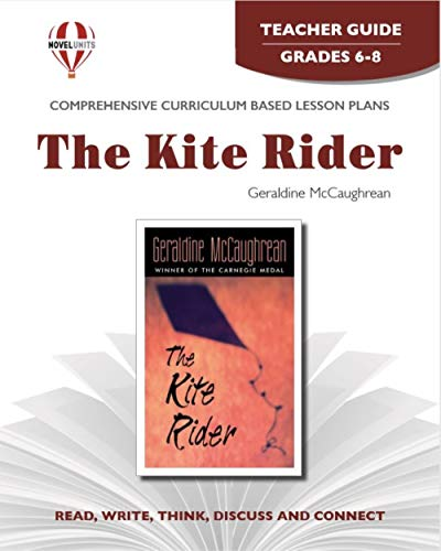 9781605390147: The Kite Rider - Teacher Guide by Novel Units