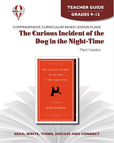 The Curious Incident Of The Dog In The Night-Time - Teacher Guide by Novel Units, Inc.: Novel Units...