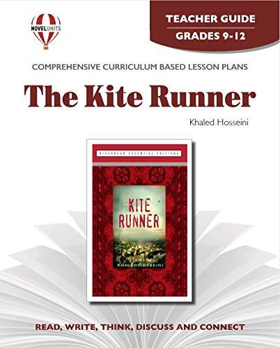The Kite Runner - Teacher Guide by Novel Units, Inc.: Inc.; Novel Units