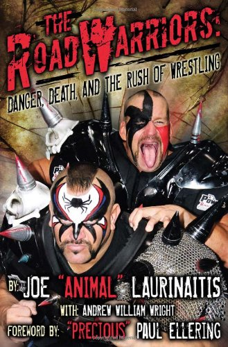 9781605421421: The Road Warriors: Danger, Death, and the Rush of Wrestling