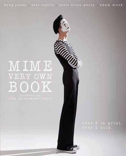 9781605422558: Mime Very Own Book