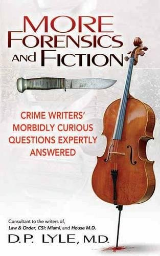 9781605423944: More Forensics and Fiction: Crime Writers Morbidly Curious Questions Expertly Answered (Marder and Mayhem)