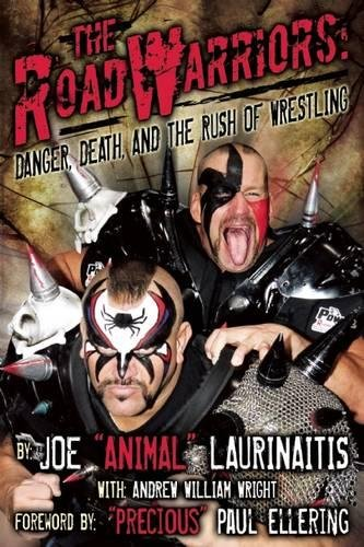9781605425788: The Road Warriors: Danger, Death and the Rush of Wrestling