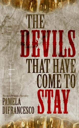 The Devils That Have Come To Stay: DiFrancesco, Pamela