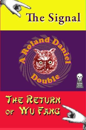 9781605432762: A Roland Daniel Double: The Signal and The Return of Wu Fang