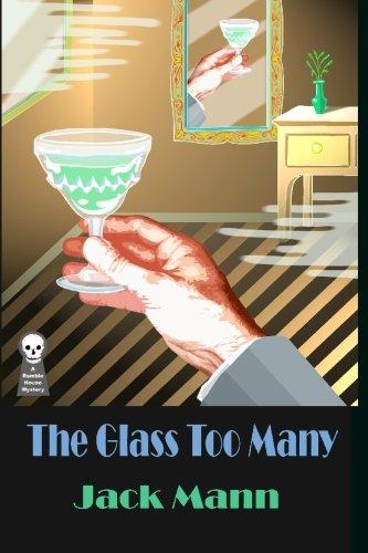 The Glass Too Many: Mann, Jack