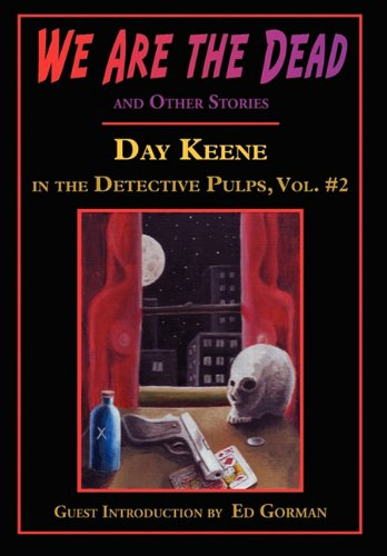 We Are the Dead and Other Stories: Keene, Day