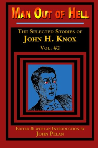 9781605435534: Man Out of Hell: The Selected Stories of John H. Knox