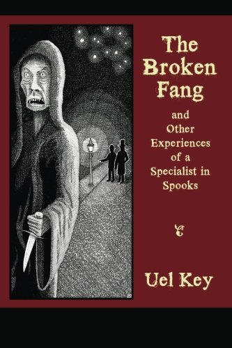 9781605438573: The Broken Fang and Other Experiences of a Specialist in Spooks